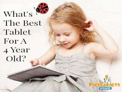 What's The Best Tablet For A 4 Year Old