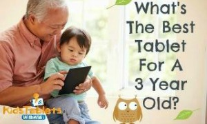 best tablet for a 3 year old
